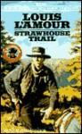 Strawhouse Trail (Louis L'Amour) - Louis L'Amour