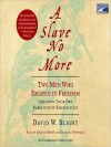 A Slave No More: Two Men Who Escaped to Freedom, Including Their Own Narratives of Emancipation (Audio) - David W. Blight, Dominic Hoffman, Arthur Morey