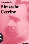 Nietzsche Üzerine - Georges Bataille, Mukadder Yakupoğlu