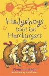Hedgehogs Don't Eat Hamburgers (Ready, Steady, Read!) - Vivian French