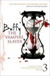 Buffy the Vampire Slayer, Vol. 3 - Christopher Golden, Nancy Holder, Kirsten Beyer, Joss Whedon