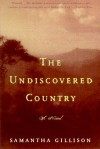 The Undiscovered Country - Samantha Gillison