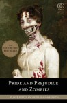 Pride and Prejudice and Zombies: The Classic Regency Romance - Now with Ultraviolent Zombie Mayhem! - Jane Austen, Seth Grahame-Smith