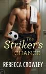 The Striker's Chance - Rebecca Crowley