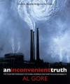 An Inconvenient Truth: The Planetary Emergency of Global Warming and What We Can Do About It - Al Gore