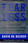 Fear Less: Real Truth About Risk, Safety, and Security in a Time of Terrorism - Gavin de Becker
