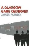 A Glasgow Gang Observed. James Patrick - James Patrick