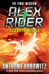 Scorpia Rising: An Alex Rider Misson - Anthony Horowitz