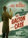 The Galton Case: Lew Archer Series, Book 8 (MP3 Book) - Ross Macdonald, Grover Gardner