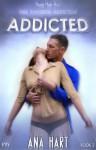 Addicted (One Powerful Addiction, #2) - Ana Hart