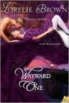Wayward One - Lorelie Brown
