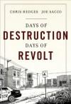 Days of Destruction, Days of Revolt - Chris Hedges, Joe Sacco