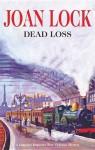 Dead Loss - Joan Lock