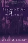 Beyond Dusk: Anne - Sarah M. Cradit