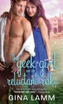The Geek Girl and the Reluctant Rake - Gina Lamm