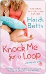 Knock Me for a Loop (Chicks with Sticks #3) - Heidi Betts