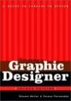 Becoming a Graphic Designer: A Guide to Careers in Design - Steven Heller, Teresa Fernandes