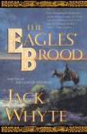 The Eagles' Brood - Jack Whyte
