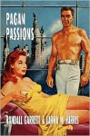 Pagan Passions - Randall Garrett, Laurence M. Janifer, Larry M. Harris