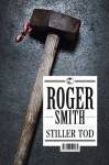 Stiller Tod: Thriller (German Edition) - Roger Smith, Ulrike Wasel, Klaus Timmermann