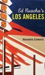 Ed Ruscha's Los Angeles - Alexandra Schwartz