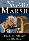 Death on the Air and Other Stories (Roderick Alleyn Series) - Ngaio Marsh, Nadia May