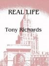 Real Life - Tony Richards