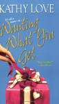Wanting What You Get - Kathy Love