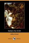 Beltane the Smith (Dodo Press) - Jeffery Farnol