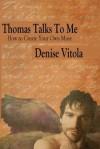 Thomas Talks to Me - Denise Vitola