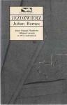Jeżozwierz - Tomasz Bieroń, Julian Barnes