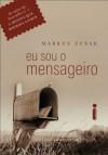 Eu sou o mensageiro (Portuguese Edition) - Markus Zusak
