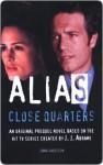 Close Quarters: A Michael Vaughn Novel (Alias Prequel Series #6) - Emma Harrison