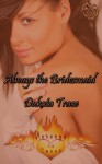 Always the Bridesmaid - Dakota Trace
