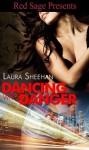 Dancing With Danger - Laura Sheehan