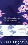 The Housekeeper + The Professor - Yōko Ogawa, Stephen Snyder