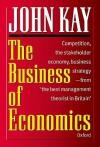 The Business of Economics - John Kay