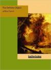 The Definite Object: A Romance of New York - Jeffery Farnol