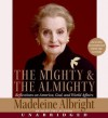 The Mighty and the Almighty (Audio) - Madeleine Albright
