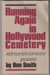 Running Again in Hollywood Cemetery: Poems - Ron Smith