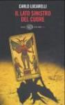 Il lato sinistro del cuore: (Quasi) Tutti i racconti - Carlo Lucarelli