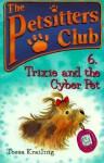 Trixie and the Cyber Pet - Tessa Krailing, Jan Lewis, John Eastwood