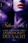 Die Schattenritter: Leidenschaft der Nacht: Roman (German Edition) - Kathryn Smith, Sabine Schilasky