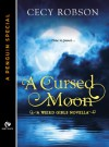 A Cursed Moon: A Weird Girls Novella (A Penguin Special from Signet Eclipse) - Cecy Robson