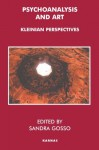 Psychoanalysis and Art: Kleinian Perspectives - Donald Meltzer, Sandra Gosso