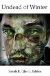 Undead of Winter - James Simpson, Tom Wescott, Neil Davies, Lance Zarimba, Jay Wilburn, Stephanie Stamm, Sarah Glenn, D. Tyrer, Ryan Tandy, Jason Purdy