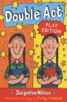 Double Act Play Edition - Jacqueline Wilson