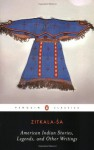 American Indian Stories, Legends, and Other Writings - Zitkala-Sa, Cathy N. Davidson