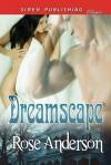 Dreamscape (Siren Publishing Classic) - Rose Anderson