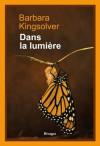 Dans la lumière (PR.RI.GF.L.ETR.) (French Edition) - Barbara Kingsolver